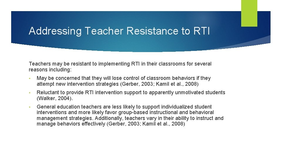 Addressing Teacher Resistance to RTI Teachers may be resistant to implementing RTI in their