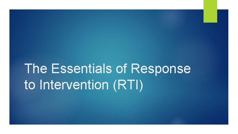 The Essentials of Response to Intervention (RTI)