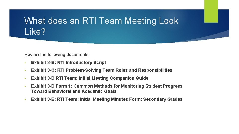 What does an RTI Team Meeting Look Like? Review the following documents: • Exhibit