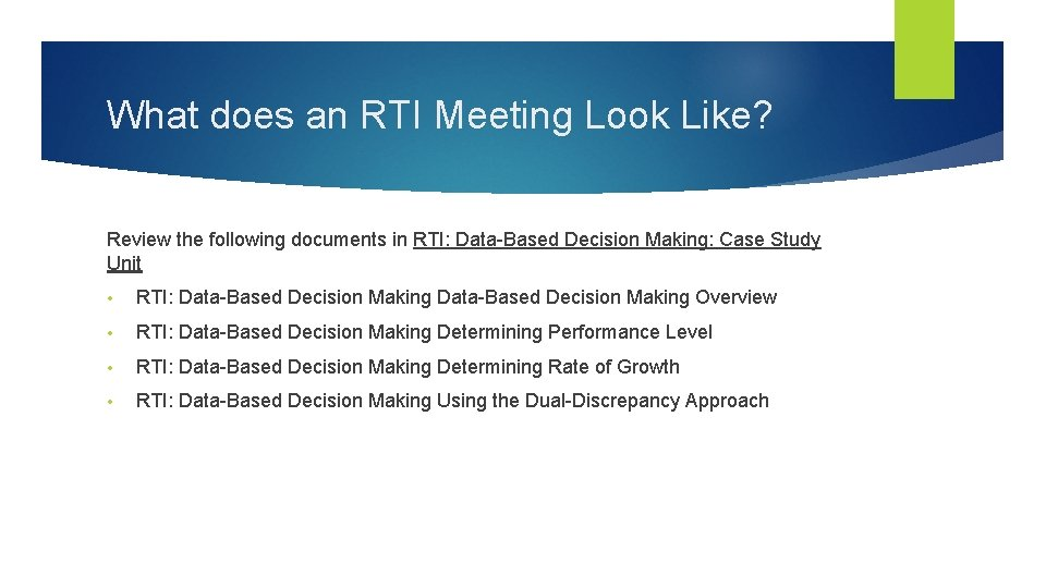 What does an RTI Meeting Look Like? Review the following documents in RTI: Data-Based