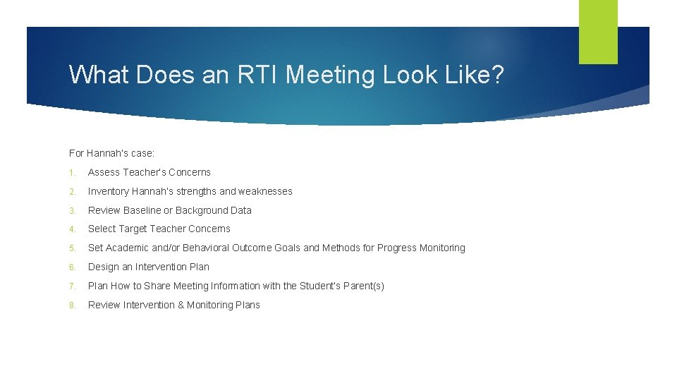 What Does an RTI Meeting Look Like? For Hannah's case: 1. Assess Teacher's Concerns