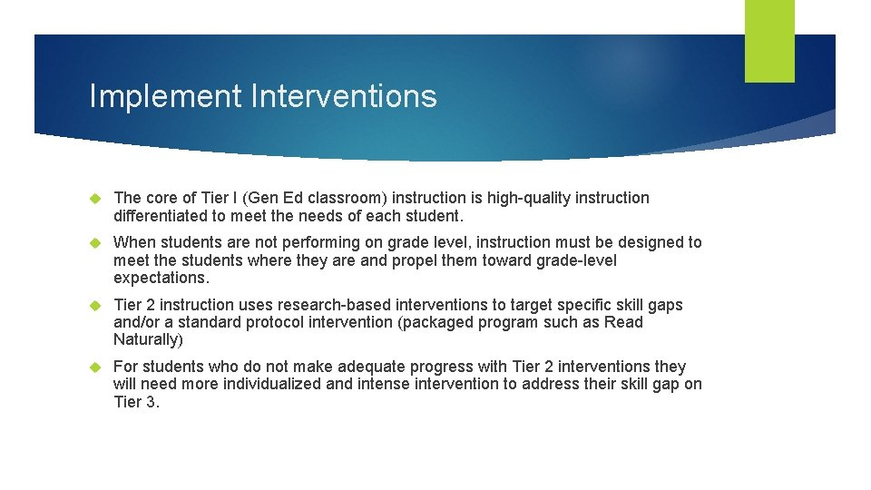 Implement Interventions The core of Tier I (Gen Ed classroom) instruction is high-quality instruction