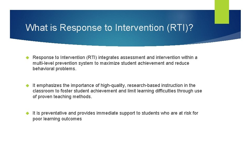 What is Response to Intervention (RTI)? Response to Intervention (RTI) integrates assessment and intervention