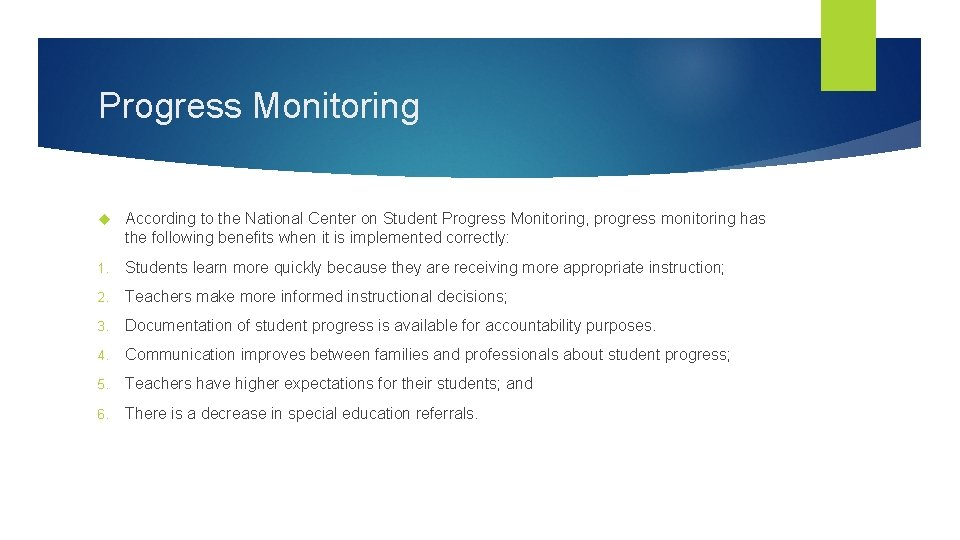Progress Monitoring According to the National Center on Student Progress Monitoring, progress monitoring has