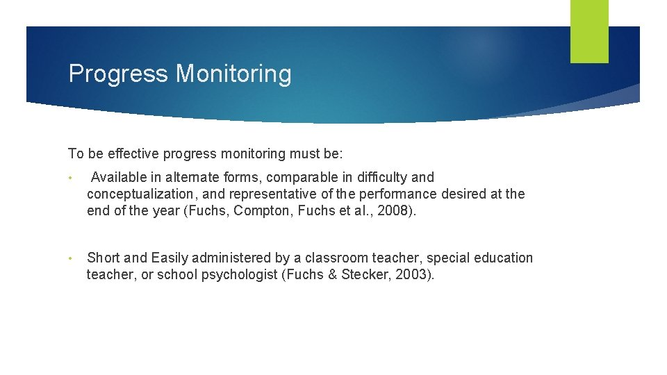 Progress Monitoring To be effective progress monitoring must be: • Available in alternate forms,