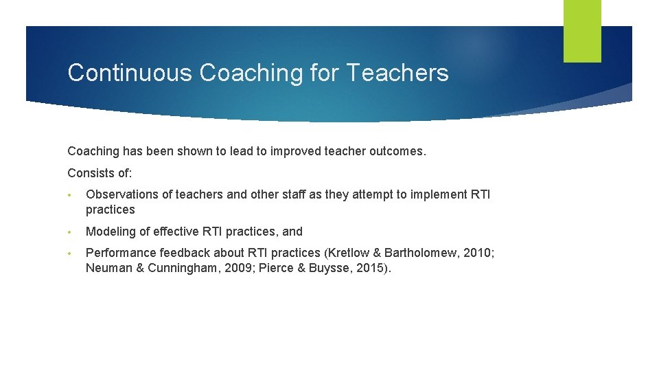 Continuous Coaching for Teachers Coaching has been shown to lead to improved teacher outcomes.