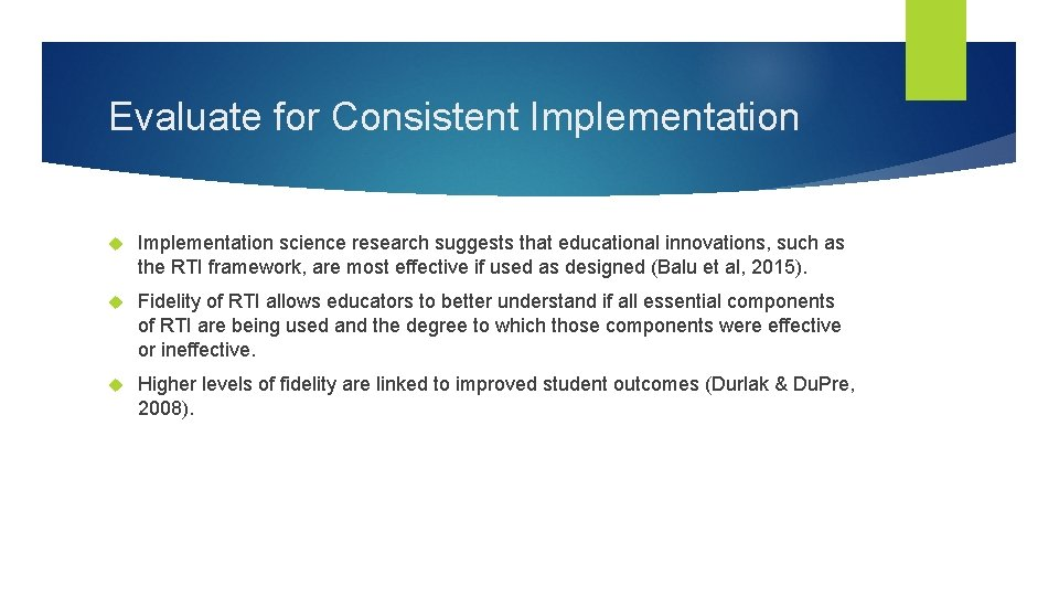 Evaluate for Consistent Implementation science research suggests that educational innovations, such as the RTI