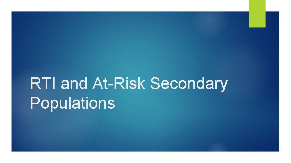 RTI and At-Risk Secondary Populations