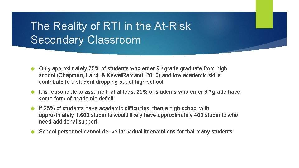 The Reality of RTI in the At-Risk Secondary Classroom Only approximately 75% of students