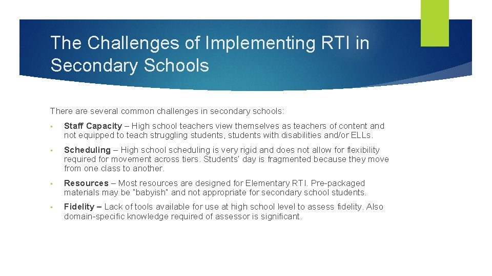 The Challenges of Implementing RTI in Secondary Schools There are several common challenges in