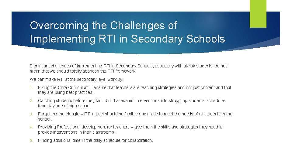 Overcoming the Challenges of Implementing RTI in Secondary Schools Significant challenges of implementing RTI