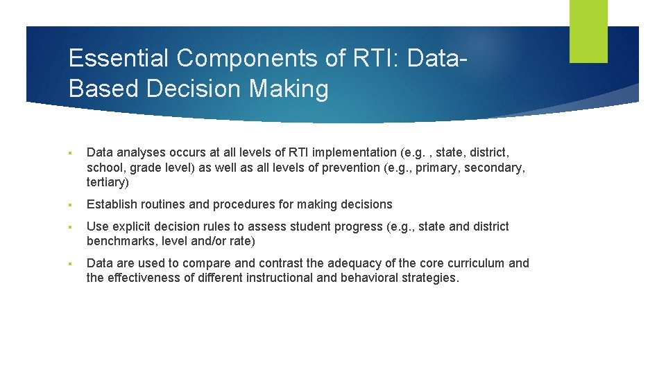 Essential Components of RTI: Data. Based Decision Making § Data analyses occurs at all