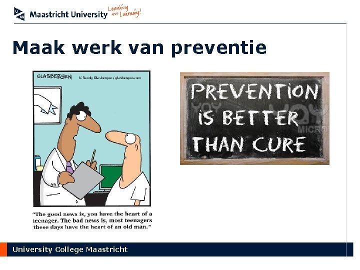 Maak werk van preventie University College Maastricht