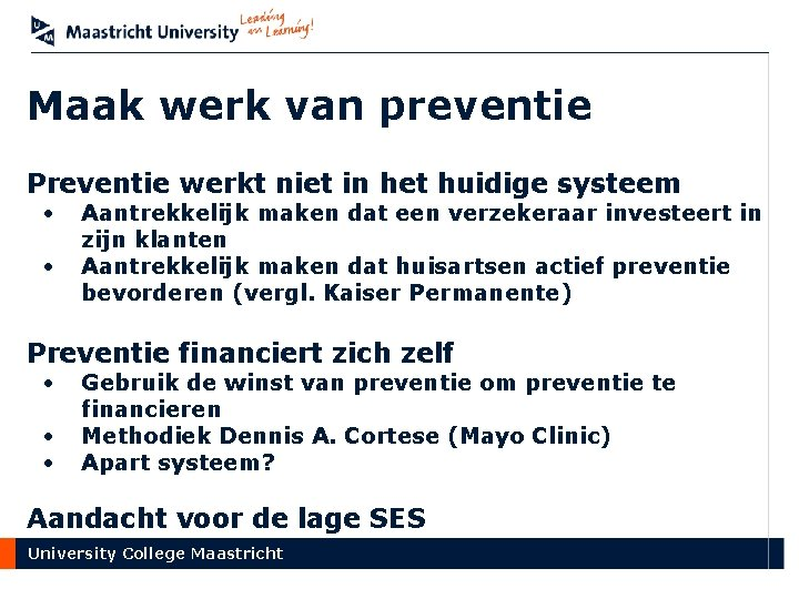 Maak werk van preventie Preventie werkt niet in het huidige systeem • • Aantrekkelijk
