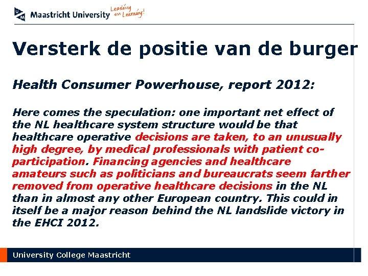 Versterk de positie van de burger Health Consumer Powerhouse, report 2012: Here comes the