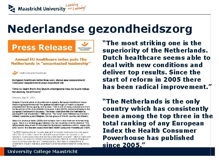 """Nederlandse gezondheidszorg """"The most striking one is the superiority of the Netherlands. Dutch healthcare"""