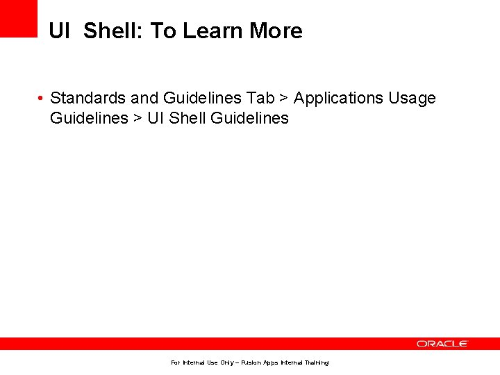 UI Shell: To Learn More • Standards and Guidelines Tab > Applications Usage Guidelines