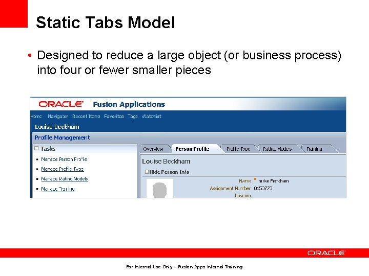 Static Tabs Model • Designed to reduce a large object (or business process) into
