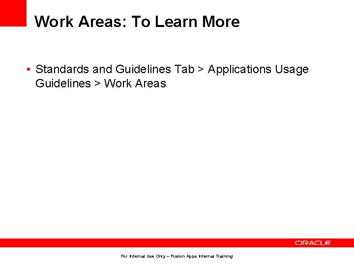Work Areas: To Learn More • Standards and Guidelines Tab > Applications Usage Guidelines