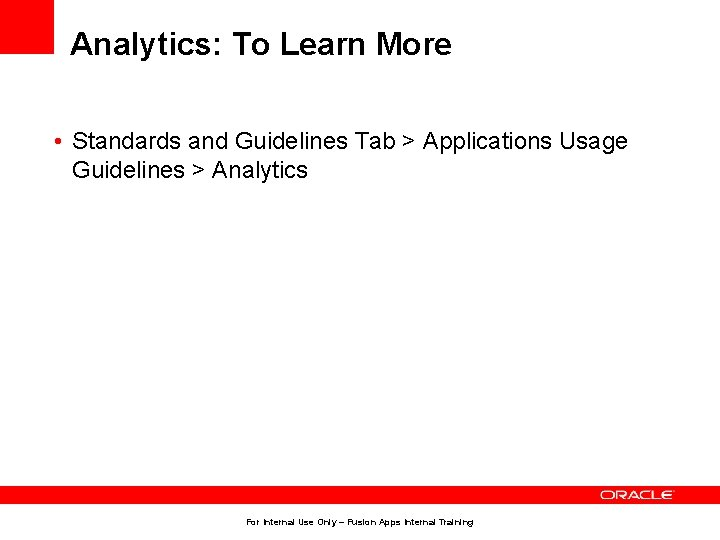 Analytics: To Learn More • Standards and Guidelines Tab > Applications Usage Guidelines >