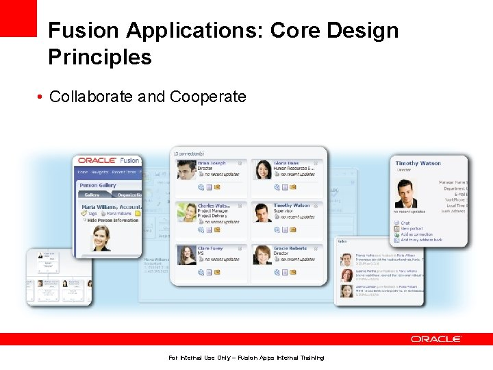 Fusion Applications: Core Design Principles • Collaborate and Cooperate For Internal Use Only –