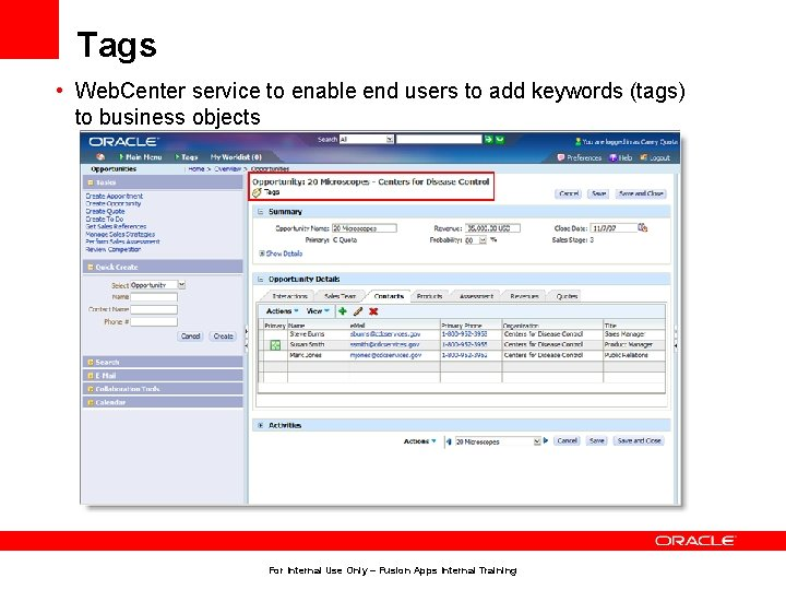 Tags • Web. Center service to enable end users to add keywords (tags) to