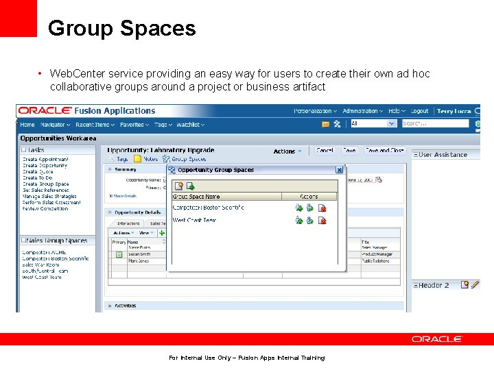 Group Spaces • Web. Center service providing an easy way for users to create