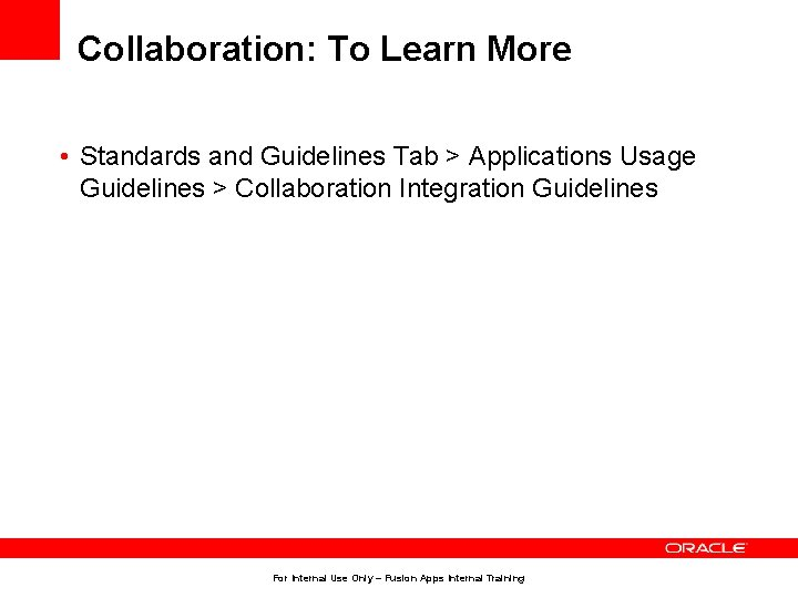 Collaboration: To Learn More • Standards and Guidelines Tab > Applications Usage Guidelines >