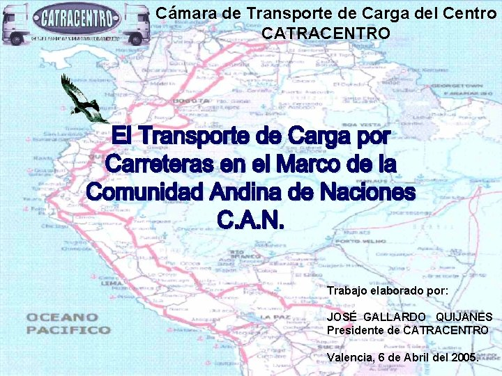 Cámara de Transporte de Carga del Centro CATRACENTRO Trabajo elaborado por: JOSÉ GALLARDO QUIJANES