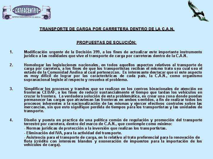 TRANSPORTE DE CARGA POR CARRETERA DENTRO DE LA C. A. N. PROPUESTAS DE SOLUCIÓN: