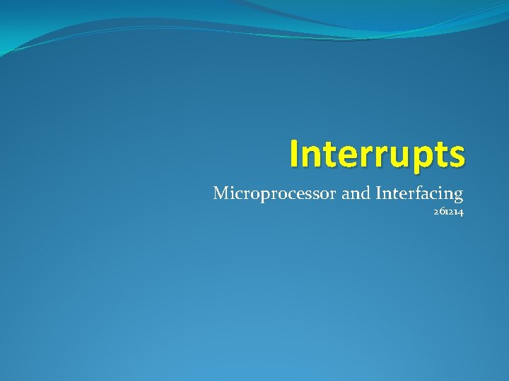 Interrupts Microprocessor and Interfacing 261214