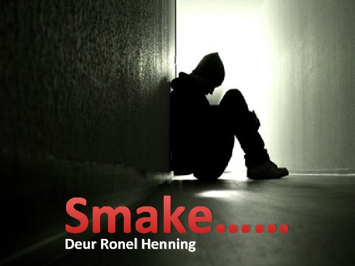 Smake…… Deur Ronel Henning