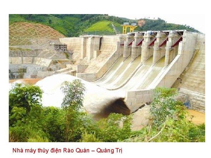 Nhà máy thủy điện Rào Quán – Quảng Trị