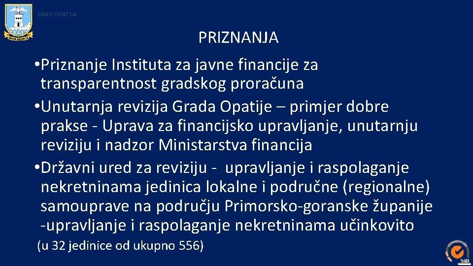 GRAD OPATIJA PRIZNANJA • Priznanje Instituta za javne financije za transparentnost gradskog proračuna •