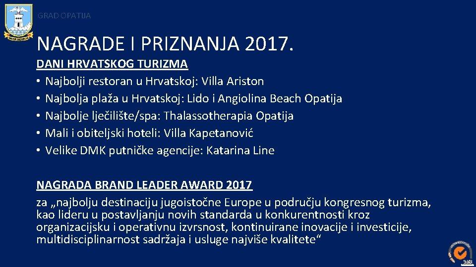 GRAD OPATIJA NAGRADE I PRIZNANJA 2017. DANI HRVATSKOG TURIZMA • Najbolji restoran u Hrvatskoj: