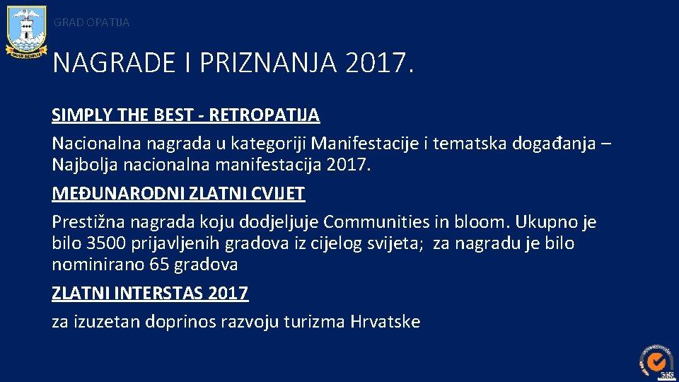 GRAD OPATIJA NAGRADE I PRIZNANJA 2017. SIMPLY THE BEST - RETROPATIJA Nacionalna nagrada u