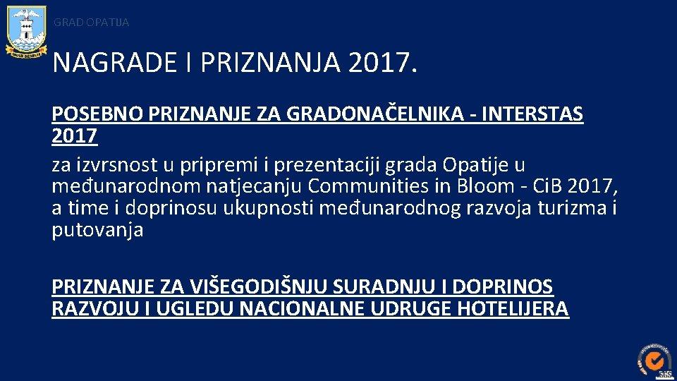 GRAD OPATIJA NAGRADE I PRIZNANJA 2017. POSEBNO PRIZNANJE ZA GRADONAČELNIKA - INTERSTAS 2017 za