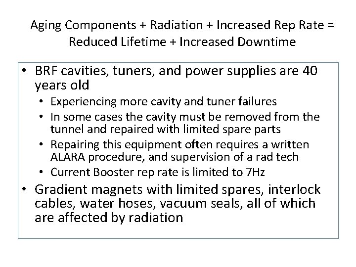 Aging Components + Radiation + Increased Rep Rate = Reduced Lifetime + Increased Downtime