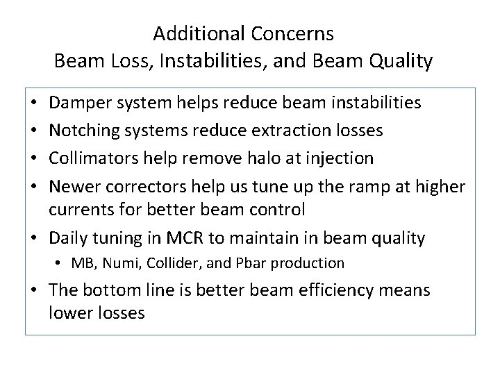 Additional Concerns Beam Loss, Instabilities, and Beam Quality Damper system helps reduce beam instabilities