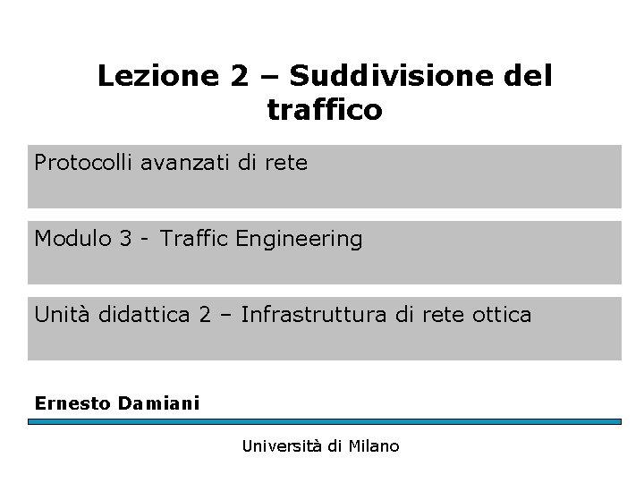 Lezione 2 – Suddivisione del traffico Protocolli avanzati di rete Modulo 3 - Traffic