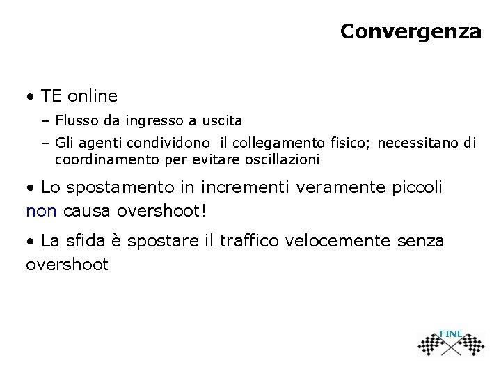 Convergenza • TE online – Flusso da ingresso a uscita – Gli agenti condividono