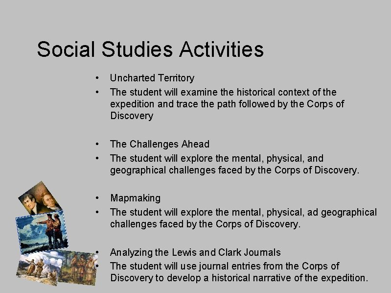 Social Studies Activities • • Uncharted Territory The student will examine the historical context