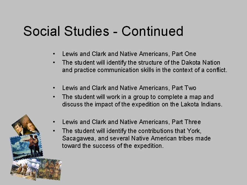 Social Studies - Continued • • Lewis and Clark and Native Americans, Part One