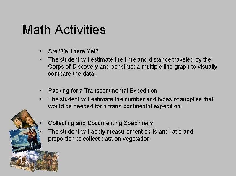 Math Activities • • Are We There Yet? The student will estimate the time