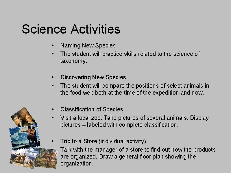 Science Activities • • Naming New Species The student will practice skills related to