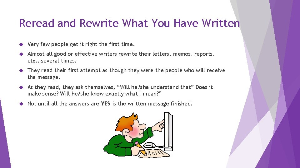 Reread and Rewrite What You Have Written Very few people get it right the