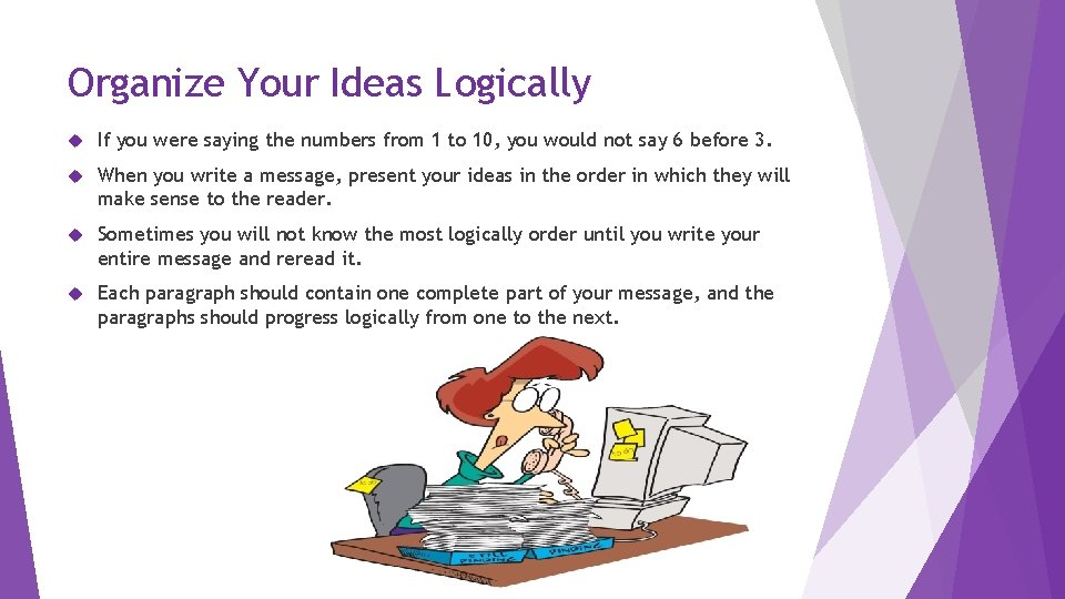 Organize Your Ideas Logically If you were saying the numbers from 1 to 10,