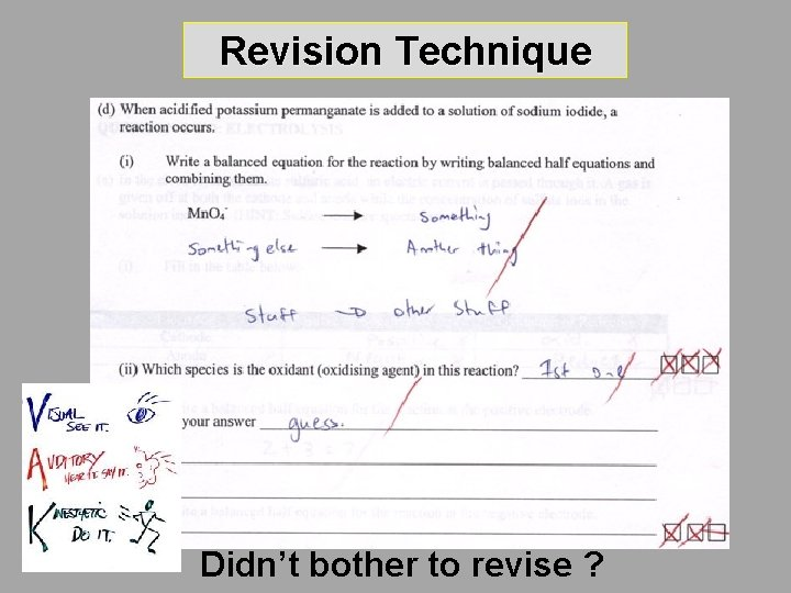 Revision Technique Didn't bother to revise ?