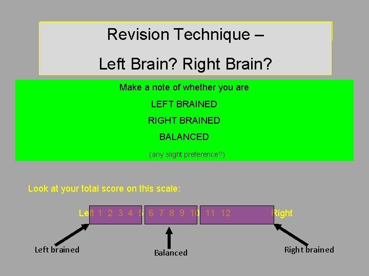 Revision Technique – Left brain? Right brain? Revision Technique – Left Brain? Right Brain?