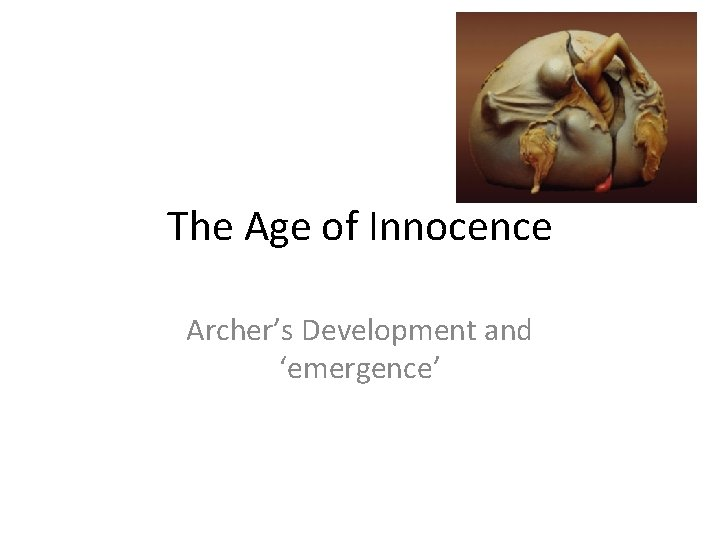 The Age of Innocence Archer's Development and 'emergence'